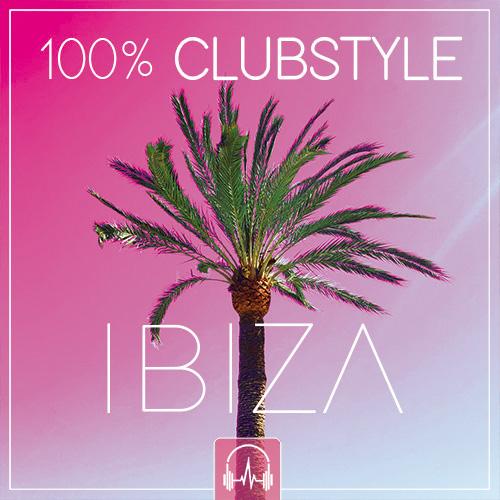 100% Clubstyle IBIZA 2019 (140 BPM)