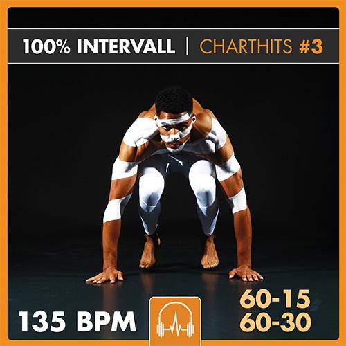 100% INTERVALL - Charthits #3 (60-15 + 60-30)  135 BPM