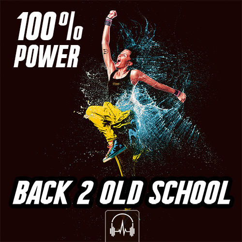 100% Power BACK 2 OLD SCHOOL