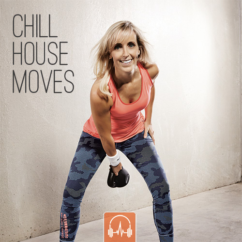 Chill House Moves