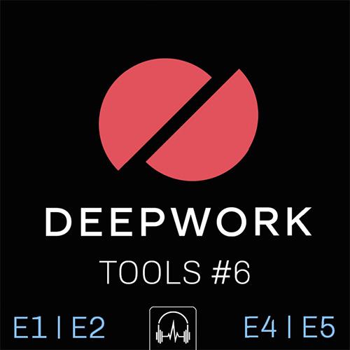 DEEPWORK Tools #6